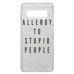 Чехол для Samsung S10+ Allergy To Stupid People