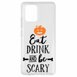Чохол для Samsung S10 Eat Drink and be Scary