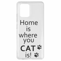 Чехол для Samsung S10 Lite Home is where your Cat is!