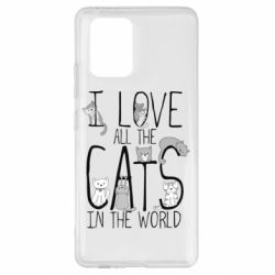 Чехол для Samsung S10 Lite I Love all the cats in the world