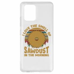 Чехол для Samsung S10 Lite I Love the smell of sawdust in the morning