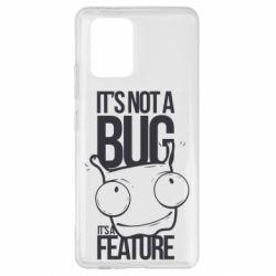 Чехол для Samsung S10 Lite It's not a bug it's a feature