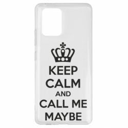 Чехол для Samsung S10 Lite KEEP CALM and CALL ME MAYBE