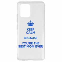 Чехол для Samsung S10 Lite KEEP CALM because you're the best mom ever