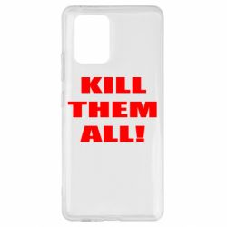 Чехол для Samsung S10 Lite Kill them all!