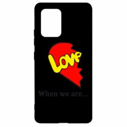Чехол для Samsung S10 Lite Love Is...When we are