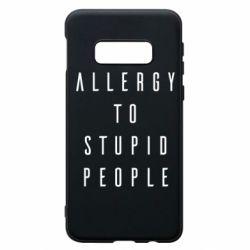 Чехол для Samsung S10e Allergy To Stupid People