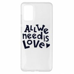 Чехол для Samsung S20+ All we need is love
