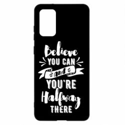Чохол для Samsung S20+ Believe you can and you're halfway there