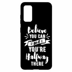 Чохол для Samsung S20 Believe you can and you're halfway there