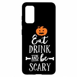 Чохол для Samsung S20 Eat Drink and be Scary