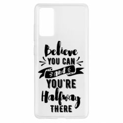 Чохол для Samsung S20 FE Believe you can and you're halfway there