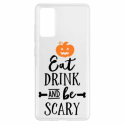 Чохол для Samsung S20 FE Eat Drink and be Scary