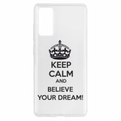 Чохол для Samsung S20 FE KEEP CALM and BELIVE YOUR DREAM