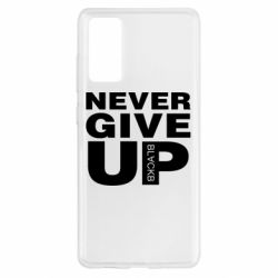Чохол для Samsung S20 FE Never give up 1