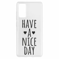 "Чохол для Samsung S20 FE Text: ""Have a nice day"""