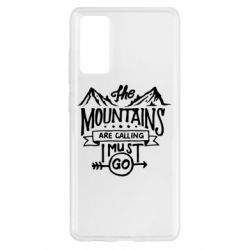 Чохол для Samsung S20 FE The mountains are calling must go
