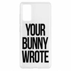 Чохол для Samsung S20 FE Your bunny wrote