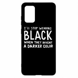 Чохол для Samsung S20+ i'll stop wearing black when they invent a darker color