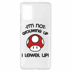 Чехол для Samsung S20+ I'm not growing up, i level up