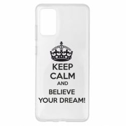 Чохол для Samsung S20+ KEEP CALM and BELIVE YOUR DREAM