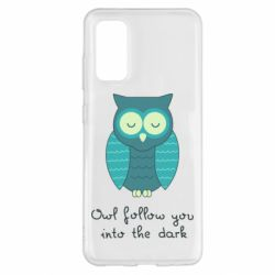 Чехол для Samsung S20 Owl follow you into the dark