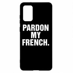 Чехол для Samsung S20+ Pardon my french.