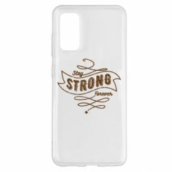 Чохол для Samsung S20 Stay strong forever