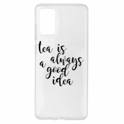 Чохол для Samsung S20+ Tea is always a good idea