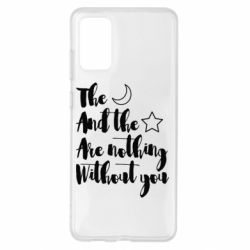 Чохол для Samsung S20+ The moon and the stars are nothing without you