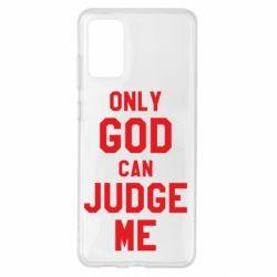 Чохол для Samsung S20+ Тільки Бог може судити мене