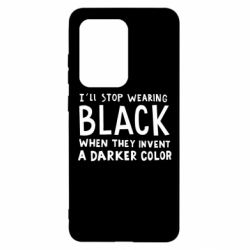 Чохол для Samsung S20 Ultra i'll stop wearing black when they invent a darker color