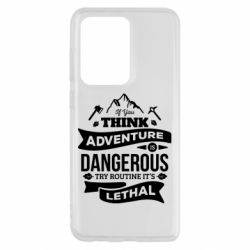 Чохол для Samsung S20 Ultra If you think adventure is dangerous try routine it's lethal