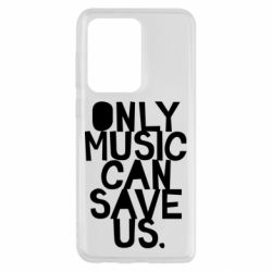 Чехол для Samsung S20 Ultra Only music can save us.