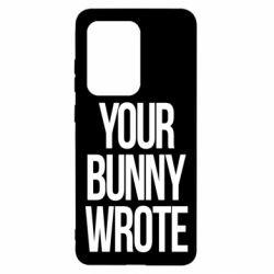 Чохол для Samsung S20 Ultra Your bunny wrote