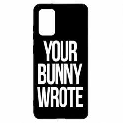 Чохол для Samsung S20+ Your bunny wrote