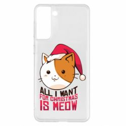 Чехол для Samsung S21+ All i want for christmas is meow