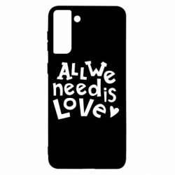 Чехол для Samsung S21+ All we need is love