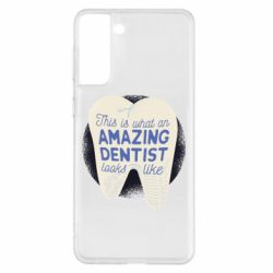 Чохол для Samsung S21+ Amazing Dentist