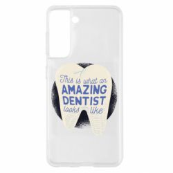 Чохол для Samsung S21 Amazing Dentist