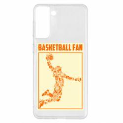 Чохол для Samsung S21+ Basketball fan