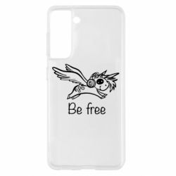 Чехол для Samsung S21 Be free unicorn