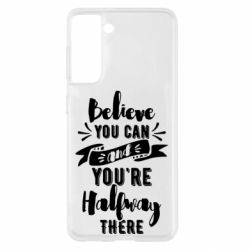 Чохол для Samsung S21 Believe you can and you're halfway there