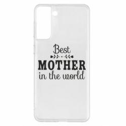 Чохол для Samsung S21+ Best mother in the world