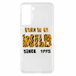 Чехол для Samsung S21 Born to be wild sinse 1995