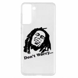 Чохол для Samsung S21+ don't Worry (Bob Marley)