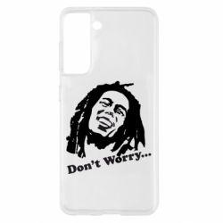 Чохол для Samsung S21 don't Worry (Bob Marley)