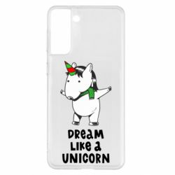 Чехол для Samsung S21+ Dream like a unicorn