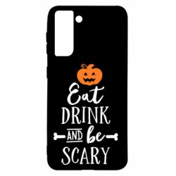 Чохол для Samsung S21 Eat Drink and be Scary