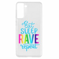 Чохол для Samsung S21+ Eat, sleep, RAVE, repeat